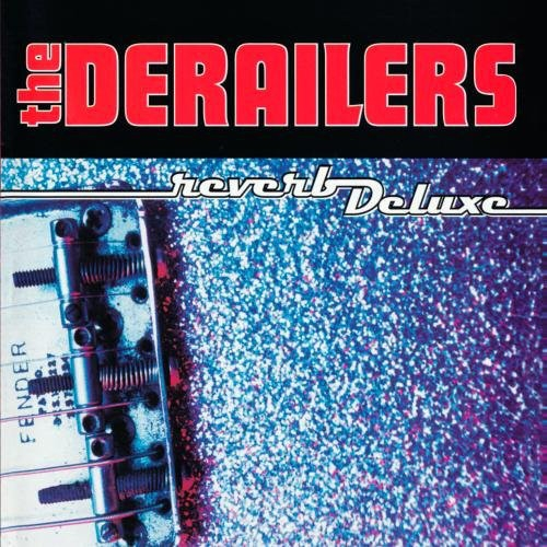 The Derailers Reverb Deluxe cover art