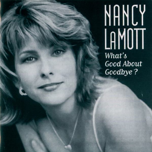 Nancy LaMott What's Good About Goodbye? Cover Art