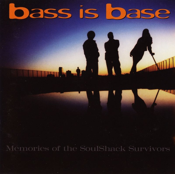 Bass Is Base Memories of the SoulShack Survivors Cover Art