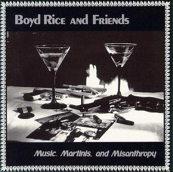 Boyd Rice and Friends Music, Martinis and Misanthropy cover art