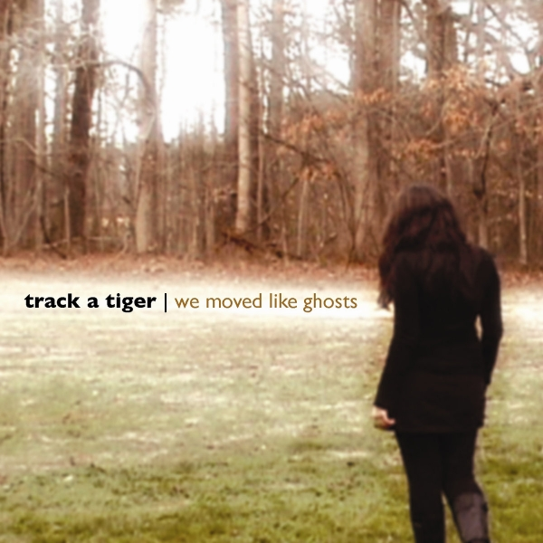 Track a Tiger We Moved Like Ghosts cover art