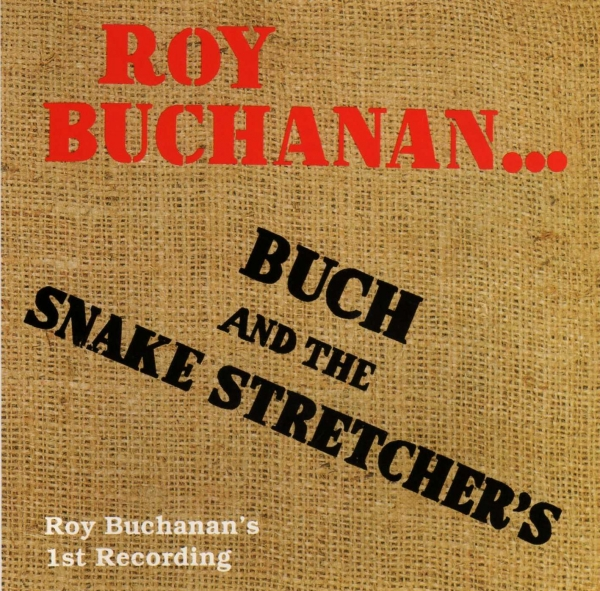 Roy Buchanan Buch and the Snake Stretchers Cover Art