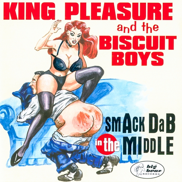 King Pleasure and the Biscuit Boys smAck DaB in the MIddLE cover art