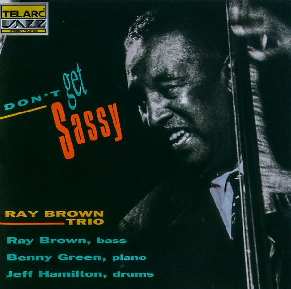 The Ray Brown Trio Don't Get Sassy Cover Art