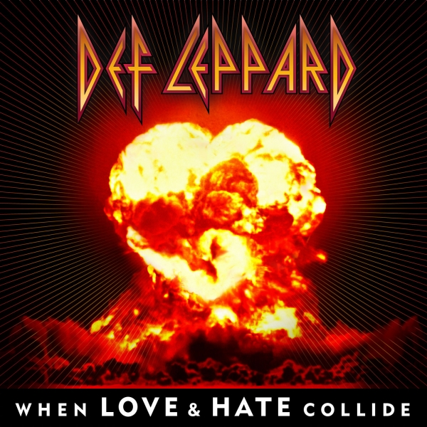 Def Leppard When Love and Hate Collide Cover Art