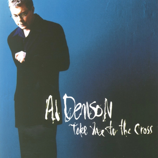 Al Denson Take Me to the Cross cover art