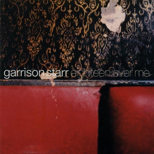 Garrison Starr Eighteen Over Me cover art