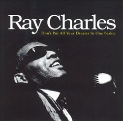 Ray Charles Don't Put All Your Dreams in One Basket Cover Art