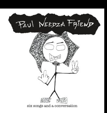 Paul Needza Friend Six Songs and a Conversation Cover Art