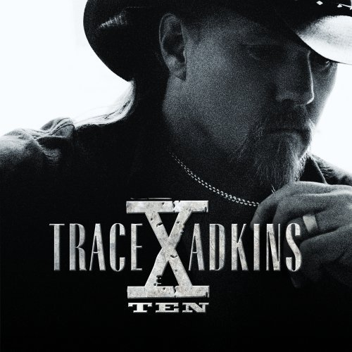 Trace Adkins X: Ten cover art