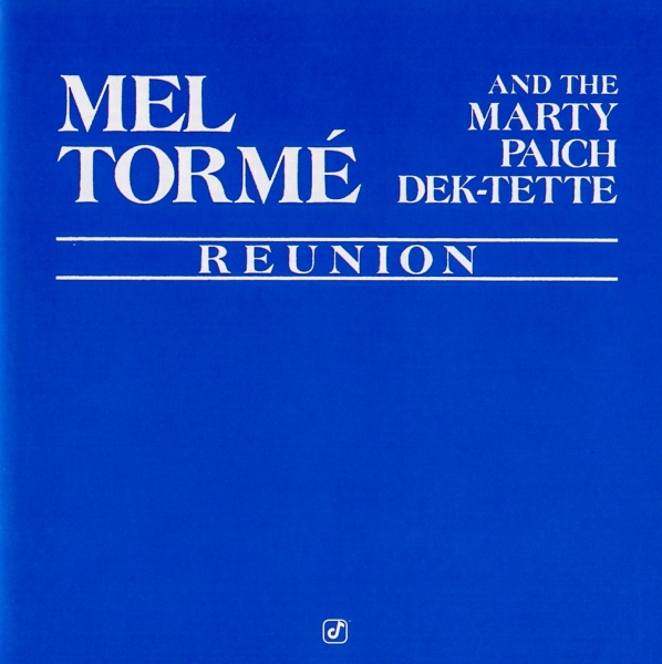 Mel Tormé and The Marty Paich Dek-Tette Reunion Cover Art