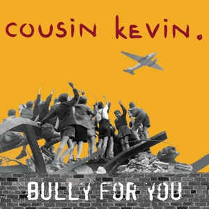 Cousin Kevin Bully for You Cover Art