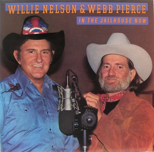 Willie Nelson & Webb Pierce In the Jailhouse Now Cover Art
