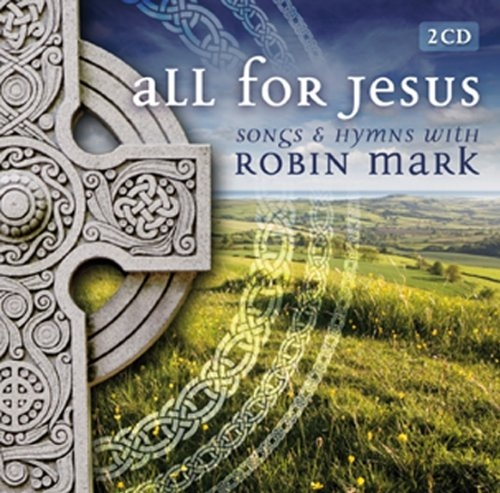 Robin Mark All for Jesus cover art