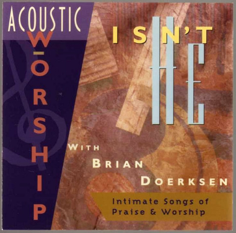 Vineyard Music with Brian Doerksen Acoustic Worship 1: Isn't He Cover Art