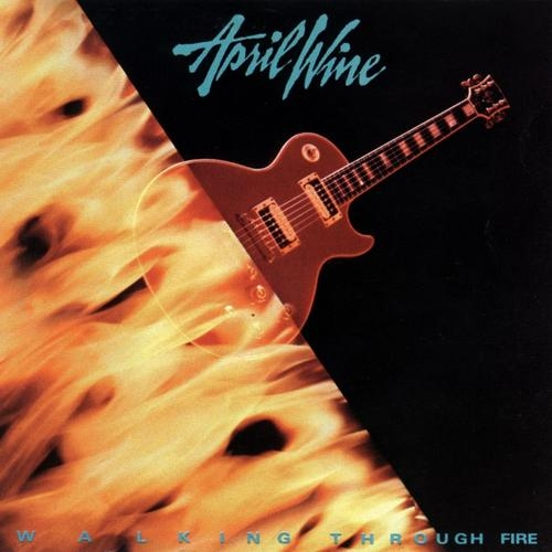 April Wine Walking Through Fire cover art