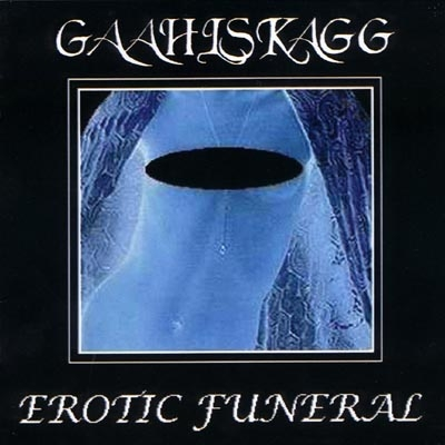 Gaahlskagg Erotic Funeral cover art