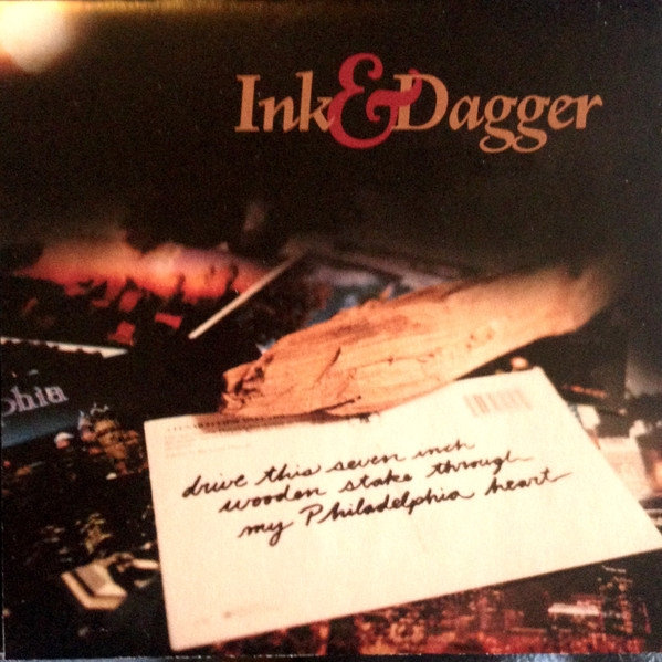 Ink & Dagger Drive This Seven Inch Wooden Stake Through My Philadelphia Heart Cover Art