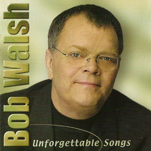 Bob Walsh Unforgettable Songs cover art