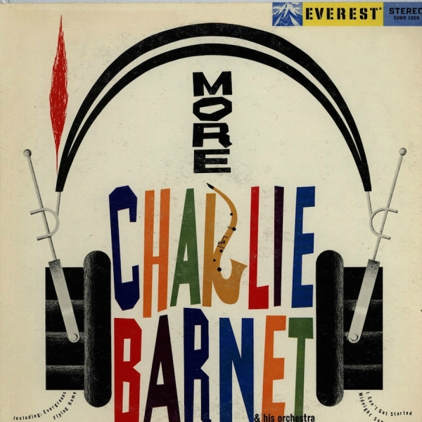 Charlie Barnet and His Orchestra More Charlie Barnet cover art