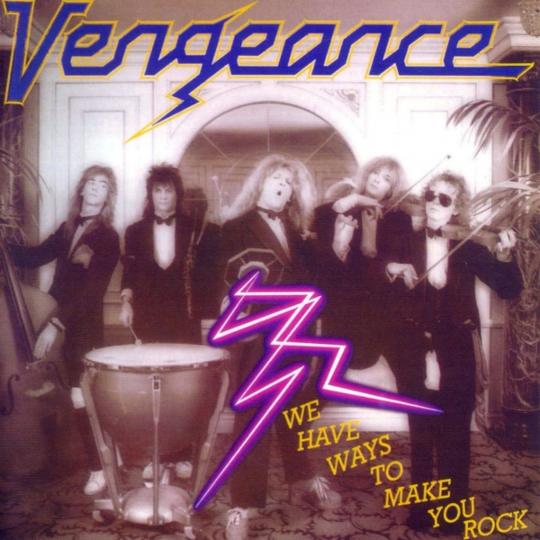 Vengeance We Have Ways to Make You Rock cover art