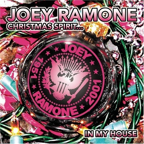 Joey Ramone Christmas Spirit… in My House cover art
