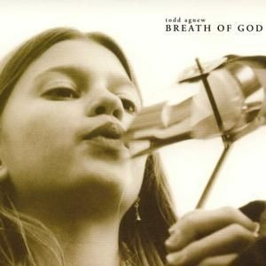Todd Agnew Breath of God cover art