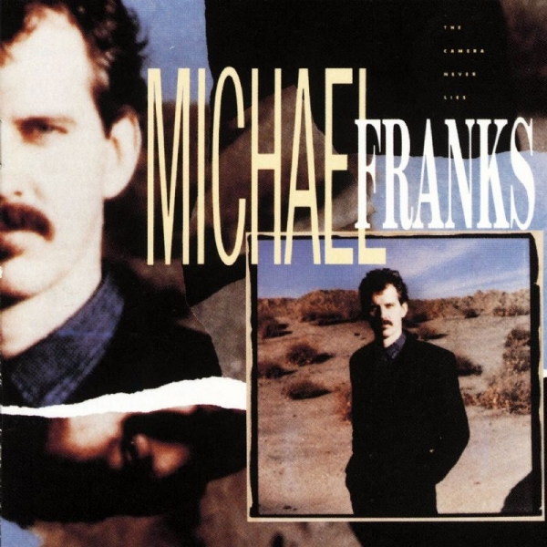 Michael Franks The Camera Never Lies cover art