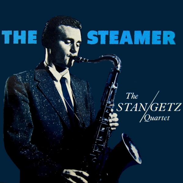 Stan Getz The Steamer cover art