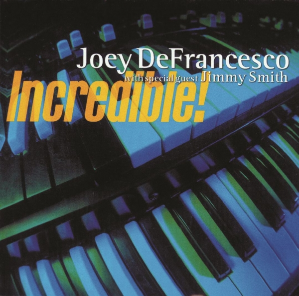 Joey DeFrancesco Incredible! Cover Art