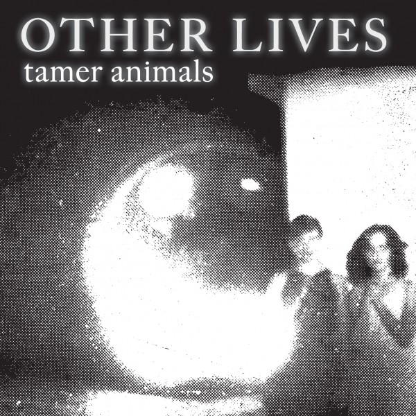 Other Lives Tamer Animals cover art