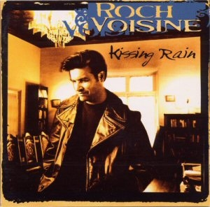 Roch Voisine Kissing Rain cover art