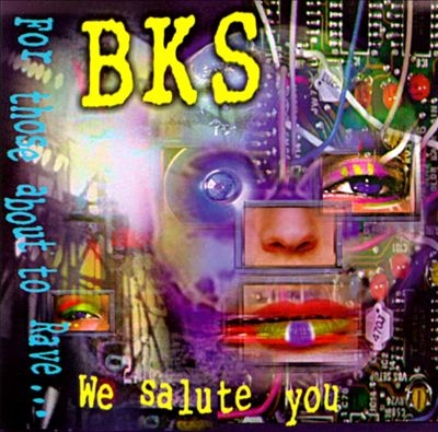 BKS For Those About to Rave... We Salute You Cover Art