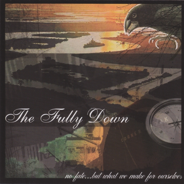 The Fully Down No Fate…but What We Make for Ourselves Cover Art