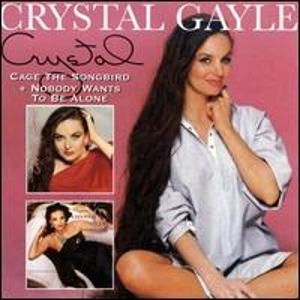 Crystal Gayle Cage the Songbird / Nobody Wants to Be Alone Cover Art