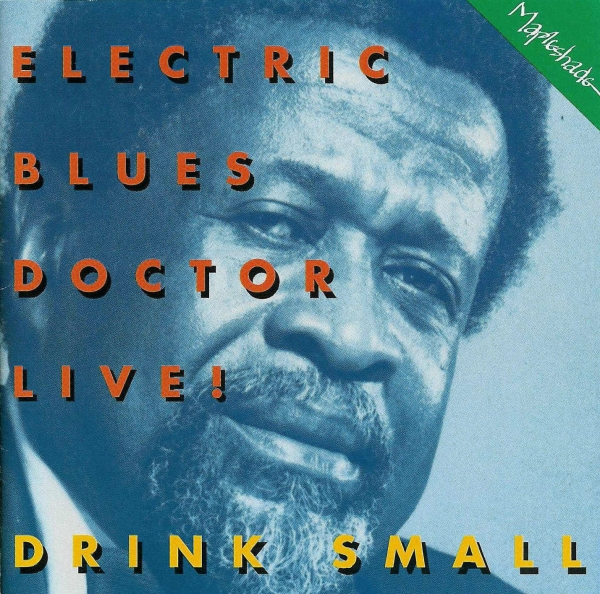 Drink Small Electric Blues Doctor Live Cover Art