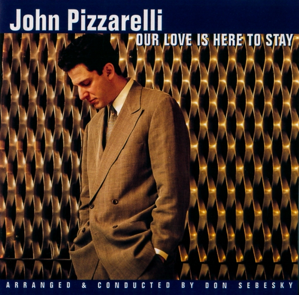John Pizzarelli Our Love Is Here To Stay cover art