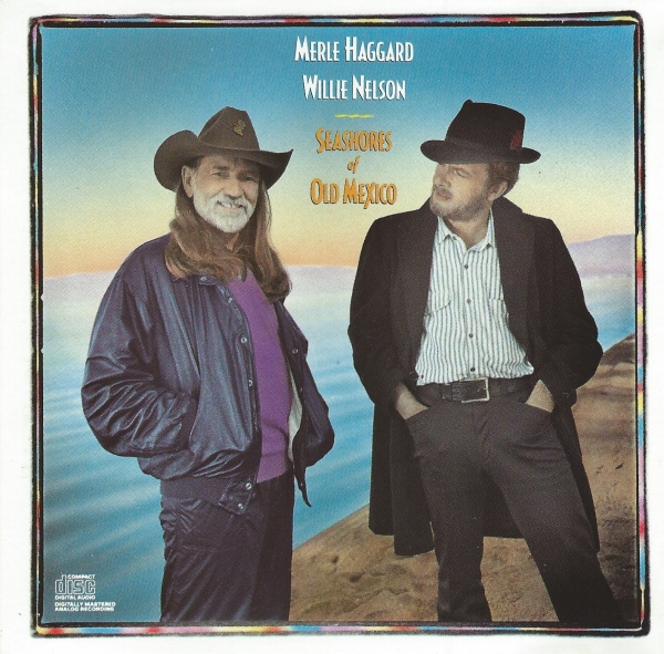 Merle Haggard and Willie Nelson Seashores of Old Mexico Cover Art