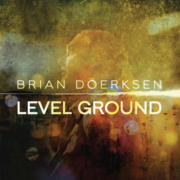 Brian Doerksen Level Ground cover art