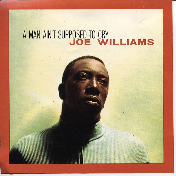 Joe Williams A Man Ain't Supposed to Cry Cover Art