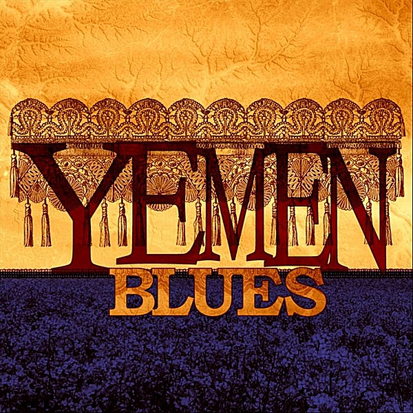 Yemen Blues Yemen Blues by Ravid Kahalani cover art