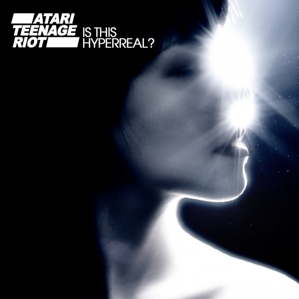 Atari Teenage Riot Is This Hyperreal? Cover Art
