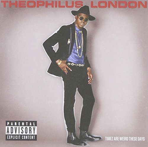 Theophilus London Timez Are Weird These Days Cover Art