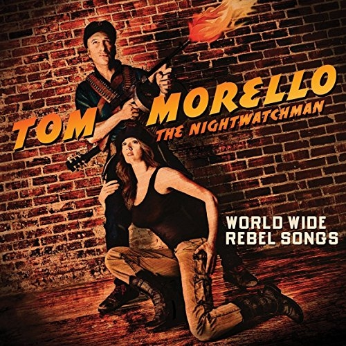 Tom Morello: The Nightwatchman World Wide Rebel Songs cover art