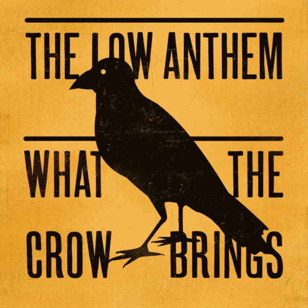The Low Anthem What the Crow Brings cover art
