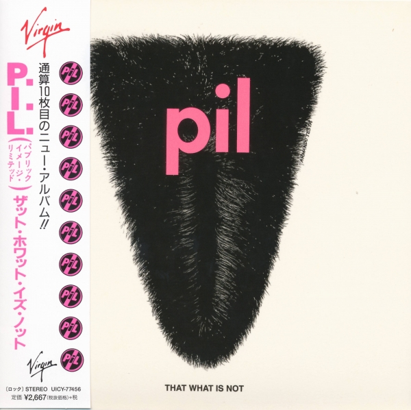 Public Image Ltd. That What Is Not Cover Art