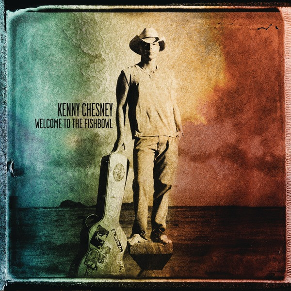 Kenny Chesney Welcome to the Fishbowl cover art