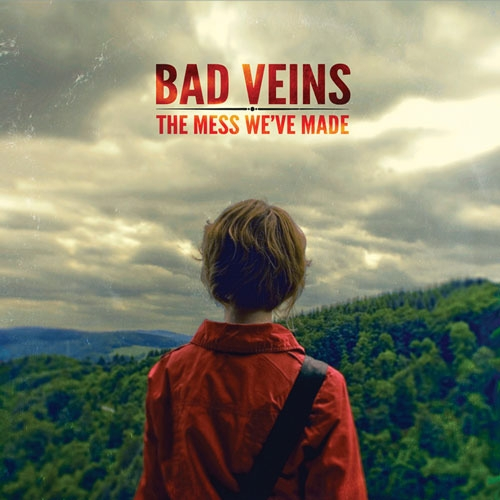Bad Veins The Mess We've Made Cover Art