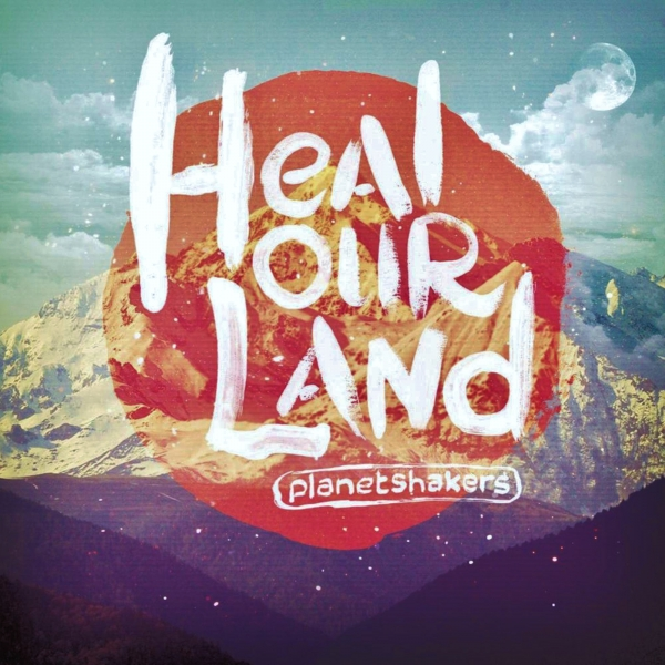 Planetshakers Heal Our Land cover art