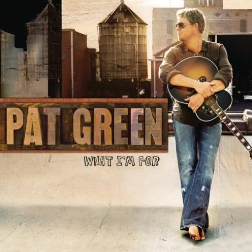 Pat Green What I'm For cover art